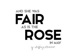 Geoffrey Chaucer quotes fair rose